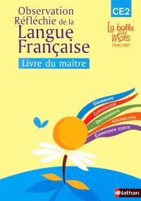 Observation réfléchie de la langue française : CE2 : livre du maître