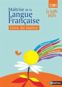 Observation réfléchie de la langue française : CM1 : livre du maître