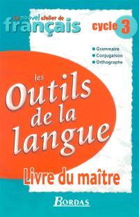 Outils de la langue, cycle 3 : livre du maître