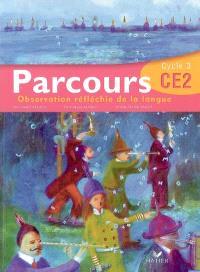 Parcours, observation réfléchie de la langue, CE2 cycle 3 : atelier de lecture, grammaire, conjugaison, vocabulaire, pour écrire et pour lire