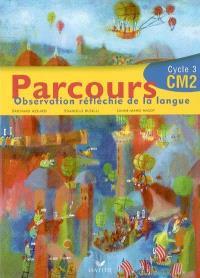 Parcours, observation réfléchie de la langue, CM2 cycle 3 : manuel