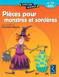 Pièces pour monstres et sorcières : 6-10 ans