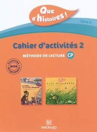 Que d'histoires ! méthode de lecture CP, série 2 : cahier d'activités 2; Que d'histoires ! méthode de lecture CP, série 2 : mémo des sons