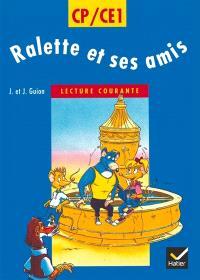 Ralette et ses amis : lecture courante CP-CE1 : cycle des apprentissages fondamentaux