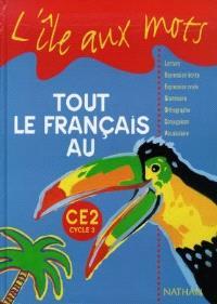 Tout le français au CE2 cycle 3 : livre de l'élève