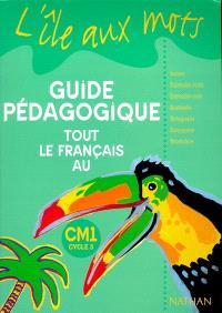 Tout le français au CM1 : guide pédagogique