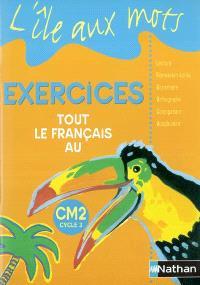 Tout le français au CM2, cycle 3 : exercices