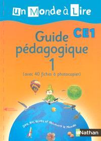 Un monde à lire CE1, guide pédagogique. Volume 1