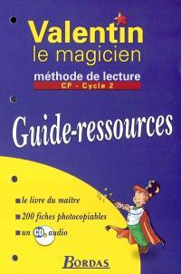 Valentin le magicien : guide-ressources, CP