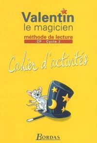 Valentin le magicien, cahier d'activité : méthode de lecture, CP, cycle 2