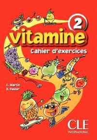 Vitamine 2 : cahier d'exercices