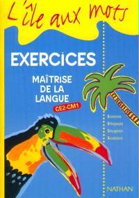 Maîtrise de la langue : cahier d'exercices 1 CE2-CM1