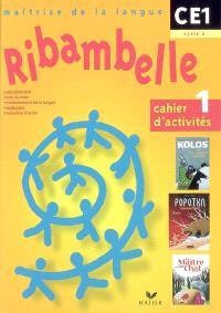 Ribambelle, maîtrise de la langue, CE1, cycle 2 : cahier d'activités. Volume 1