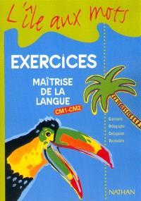 Maîtrise de la langue : cahier d'exercices 2 CM1-CM2