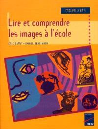 Lire et comprendre les images à l'école : cycles 2 et 3