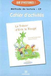 Méthode de lecture CP, cahier d'activités : le trésor d'Erik Le Rouge