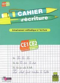 Cahier d'écriture, cours élémentaire, CE1-CE2, 7-9 ans : entraînement méthodique à l'écriture