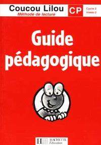 Coucou Lilou, méthode de lecture, CP cycle 2 niveau 2 : guide pédagogique