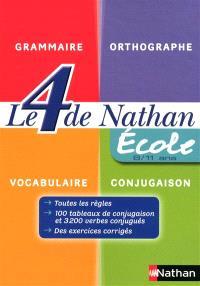 Le 4 de Nathan : école 8-11 ans : grammaire, orthographe, vocabulaire, conjugaison
