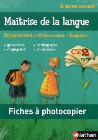 A livre ouvert CE2, cycle 3 : fiches à photocopier maîtrise de la langue : entraînement, différenciation, évaluation