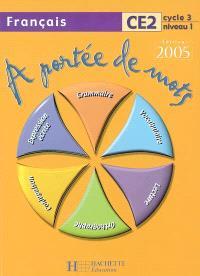 A portée de mots, CE2, cycle 3 niveau 1 : livre de l'élève, 2005