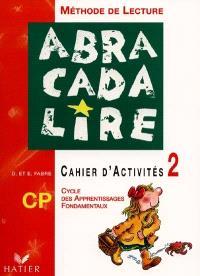Abracadalire : lecture, cahier d'activités CP. Volume 2