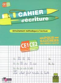 Cahier d'écriture, cours élémentaire, CE1-CE2, 7-9 ans : entraînement méthodique à l'écriture pour gauchers, avec modèles adaptés