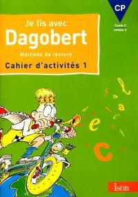 Je lis avec Dagobert, CP, cycle 2 niveau 2 : cahier d'exercices 1