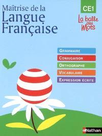 Maîtrise de la langue française : grammaire, conjugaison, orthographe, vocabulaire, expression écrite