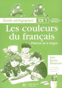 Maîtrise de la langue, CE1, cycle 2 niveau 3 : guide pédagogique