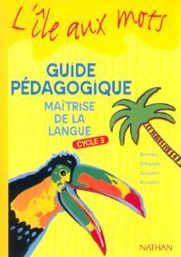 Maîtrise de la langue, cycle 3 : livre du maître