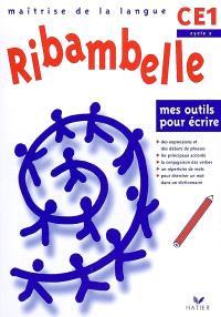 Ribambelle maîtrise de la langue CE1 cycle 2 : mes outils pour écrire