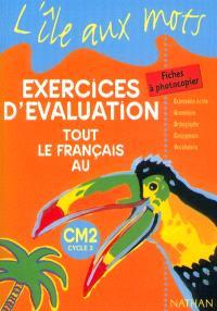 Tout le français au CM2, exercices d'évaluation : fiches à photocopier