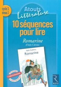 10 séquences pour lire Romarine d'Italo Calvino : cycle 3, niveau 3