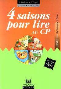 4 saisons pour lire. Volume 1, De l'automne à l'hiver : livret 1