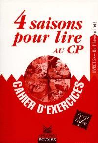 4 saisons pour lire au CP : cahier d'exercices. Volume 2