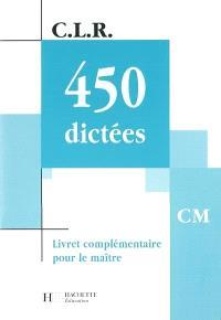 450 dictées, CM : livret complémentaire pour le maître