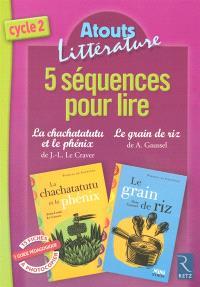 5 séquences pour lire La chachatatutu et le phénix, Le grain de riz : cycle 2