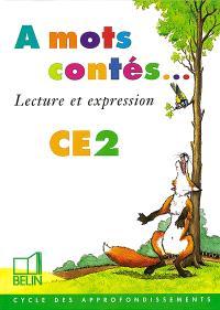 A mots contés CE2 : lecture et expression