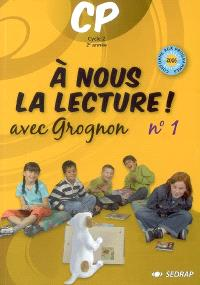 A nous la lecture ! CP cycle 2 2e année : avec Grognon. Volume 1