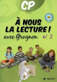 A nous la lecture ! CP cycle 2 2e année : avec Grognon. Volume 2