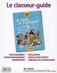 A nous le français ! Lire et vivre ensemble, CE2, cycle 3, 1re année : le classeur-guide : prolongement, approfondissement, remédiation, évaluation, production d'écrit, tableaux de conjugaison