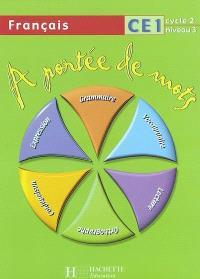 A portée de mots, français CE1, cycle 2 niveau 3 : livre de l'élève