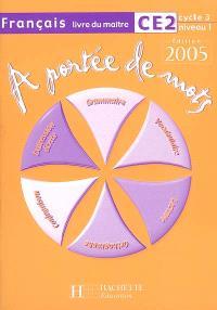A portée de mots, français CE2 cycle 3 niveau 1 : livre du maître