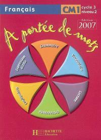 A portée de mots, français CM1, cycle 3 niveau 2