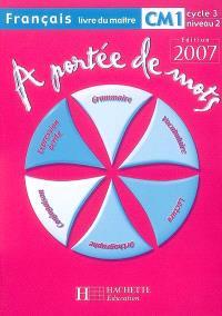 A portée de mots, français CM1, cycle 3, niveau 2 : livre du maître