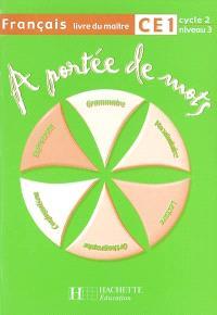 A portée de mots, français, CE1, cycle 2 niveau 3 : livre du maître