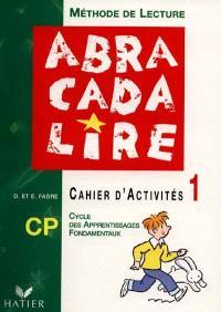 Abracadalire : lecture, cahier d'activités CP. Volume 1