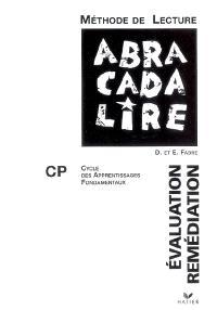 Abracadalire CP, méthode de lecture : évaluation, remédiation, consolidation : cycle des aprentissages fondamentaux, 2e année