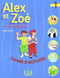 Alex et Zoé et compagnie : cahier d'activités